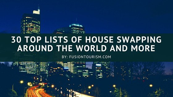 30 Top Lists of House Swapping Around the World