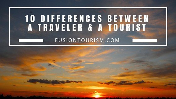 10 Differences Between a Traveller and a Tourist