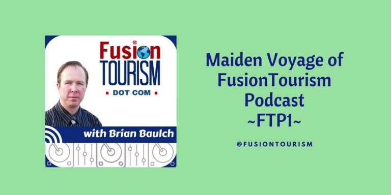 Maiden Voyage of FusionTourism Podcast – FTP1
