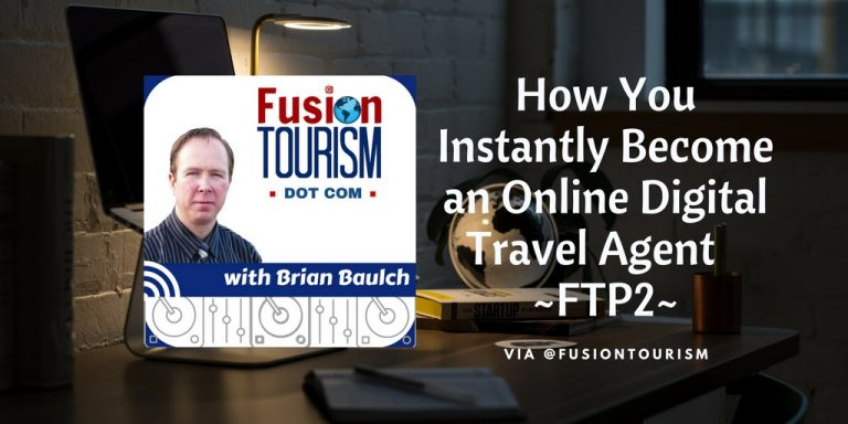 How You Instantly Become an Online Digital Travel Agent – FTP2