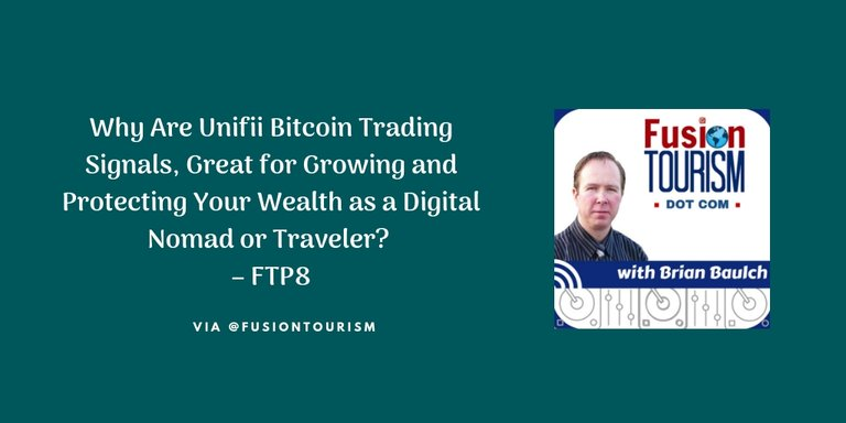 Why Are Unifii Bitcoin Trading Signals, Great for Growing and Protecting Your Wealth as a Digital Nomad or Traveler? – FTP8
