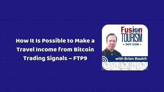How It Is Possible to Make a Travel Income from Bitcoin Trading Signals – FTP9